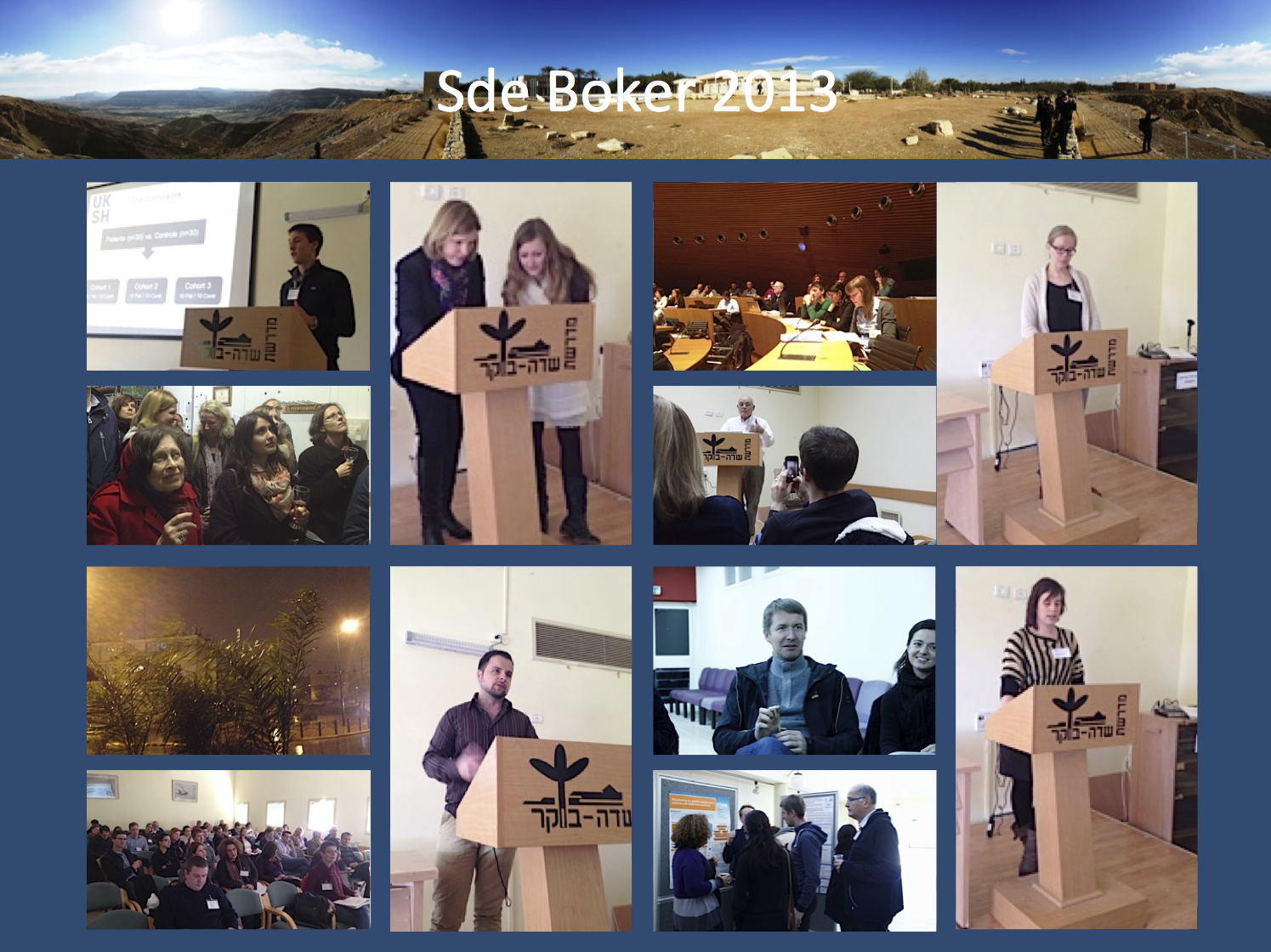 Some impression from the 2013 Sde Boker workshop.